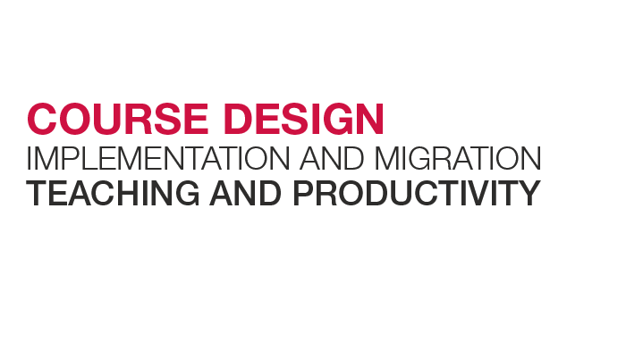 Text reading: Course Design, Implementation and Migration, and Teaching and Productivity.